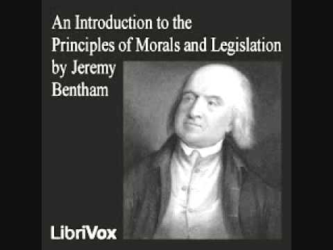 Jeremy Bentham - An Introduction to the Principles of Morals and Legislation - Ch. 1-5 (1/6)