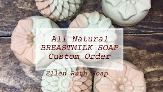 Making All Natural Cold Process BREASTMILK SOAP Custom Order. Ellen Ruth Soap