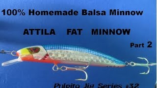 Saltwater And Freshwater Fishing - Homemade Balsa Lure -  Attilla Fat Minnow Part  2