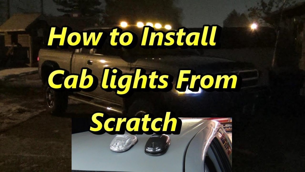 How To Install Atomic Led Cab Lights From Scratch Youtube 1998 Dodge 2500 Ram Turn Light Wiring