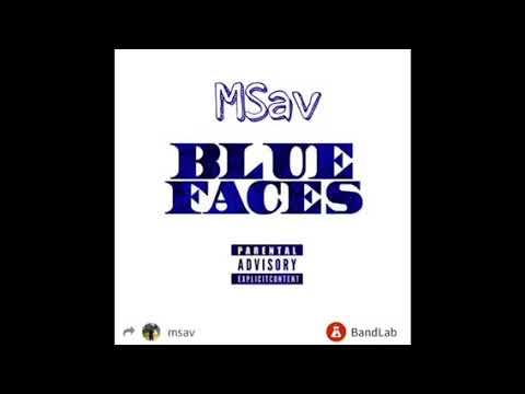 MSav x Blue Faces