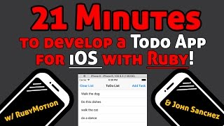 21 Minutes to Developing a Todo List iOS App with Ruby using RubyMotion, RedPotion, and Core Data