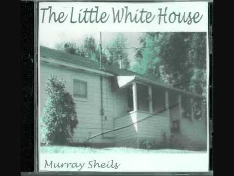 Murray Sheils - Little White House