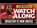 Brighton vs Manchester United LIVE Stream Watchalong