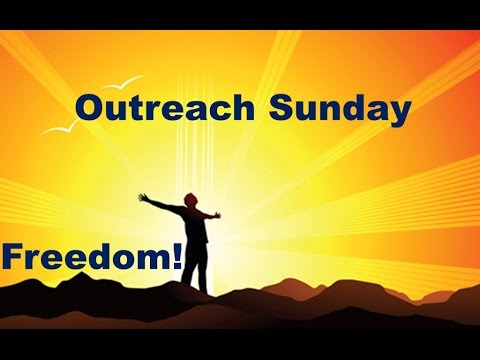 Freedom! Outreach Sunday - 26 Jun. 2016