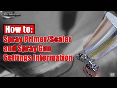 How-To Spray Primer/Sealer & Spray Gun Settings!