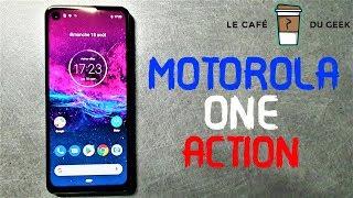 Motorola One Action, déballage et prise en main