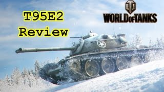 World of Tanks - T95E2 Review