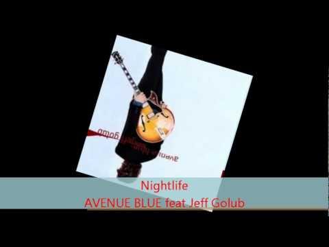 Avenue Blue - NIGHTLIFE feat Jeff Golub