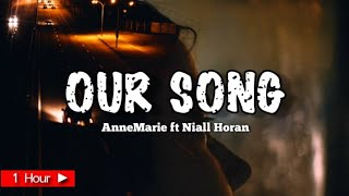 Download OUR SONG  |  ANNE MARIE FT NIALL HORAN  |  1 HOUR LOOP