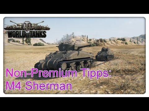 Non-Premium Tipps: M4 Sherman [World of Tanks - Gameplay - Deutsch]