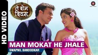 Man Mokat He Jhale | Te Don Diwas | Swapnil Bandodkar | Prasidhi Ayalwar & Sanjeet Dhuri