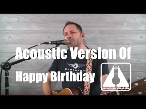 Acoustic version of Happy Birthday Song