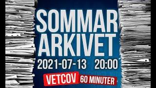 2021-07-13 | 60 MINUTER Sommararkivet