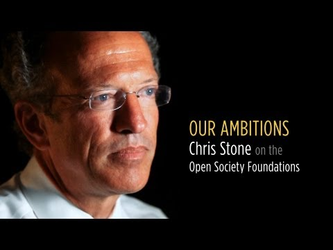 Our Ambitions: Chris Stone on the Open Society Foundations