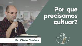 Por que precisamos cultuar? - Pr. Clélio Simões - 18/06/2020