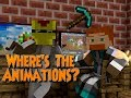 Where's The Animations? (Minecraft Animation)
