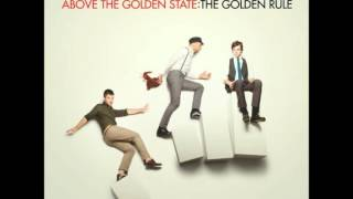 Above The Golden State – The Golden Rule Video Thumbnail