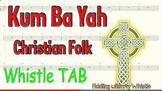 Baixar Kum Ba Yah - Christian Folk - Tin Whistle - Play Along Tab Tutorial