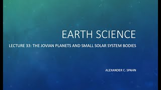 Earth Science: Lecture 33 - The Jovian Planets and Small Solar System Bodies