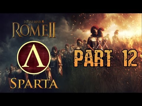 Total War Rome 2 Gameplay Commentary - Sparta Campaign Walkthrough Part 12 - Politics