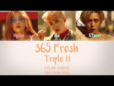 Triple H ( H) - 365 Fresh (Han/Rom/Eng/Color Coded Lyrics)