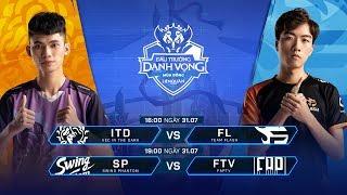 ITD vs FL | SP vs FTV [Vòng 2 - Ngày 31.07 ] - Đấu Trường Danh Vọng Mùa Đông 2019