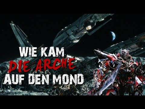 Transformers Movie History| WIE KAM DIE ARCHE AUF DEN MOND [German/Deutsch]