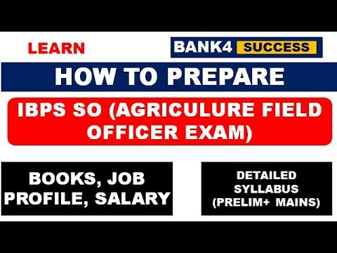 How to Prepare IBPS SO Agriculture Filed Officer Exam 2017-18 (Prelim & Mains)