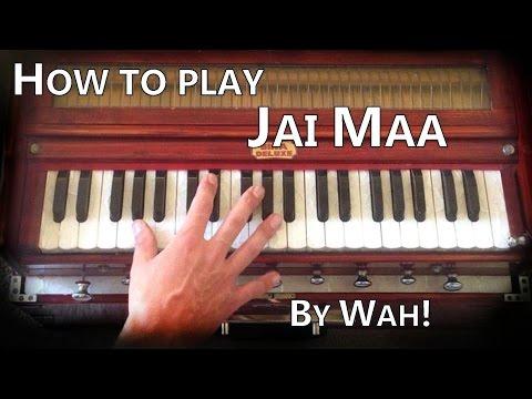 How to play Jai Maa by Wah! on Harmonium