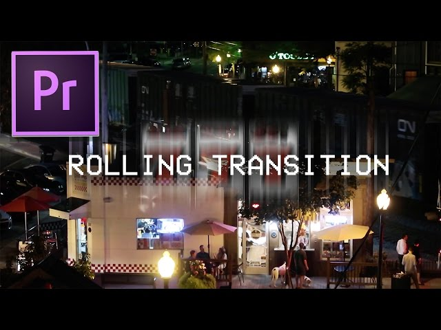 How to Create Smooth Rolling Transition Effects in Adobe Premiere Pro CC 2017
