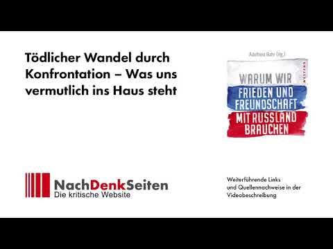 Tödlicher Wandel durch Konfrontation – Was uns vermutlich ins Haus steht | Albrecht Müller