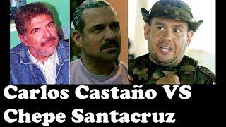 ¿Por Qué CARLOS CASTAÑO Vendió a CHEPE SANTACRUZ?