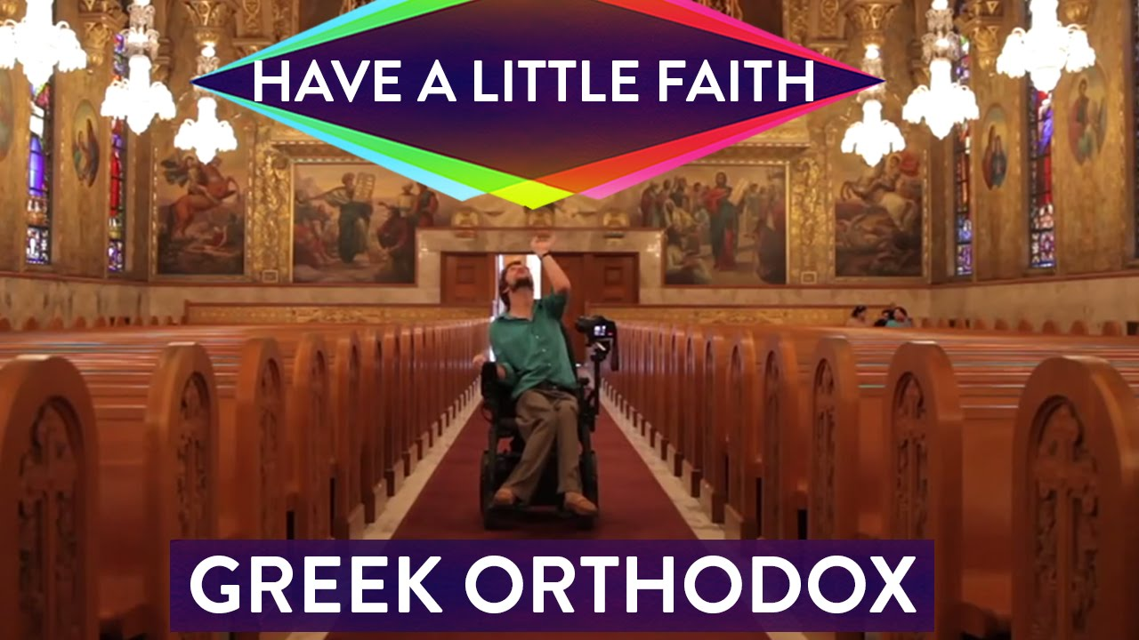 Greek Orthodox   Have a Little Faith with Zach Anner