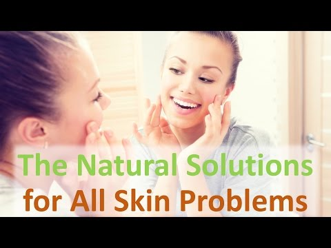The Natural Solutions for All Skin Problems