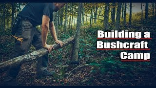 Building a Bushcraft Camp - Bushcraft Adventure - One With Nature and Alone