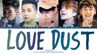 """빅뱅BIGBANG- """"Love Dust"""" Colour Coded Lyrics (Han/Ro…"""