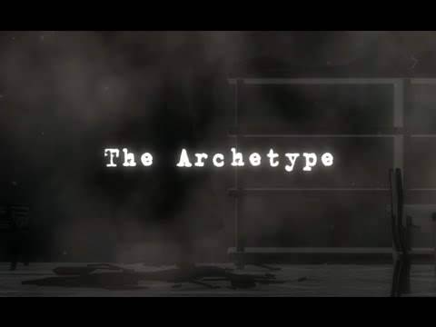 The Archetype: Chapters 1 and 2