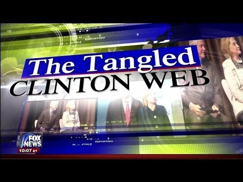 The Tangled Clinton Web – Fox News Reporting [COMPLETE]