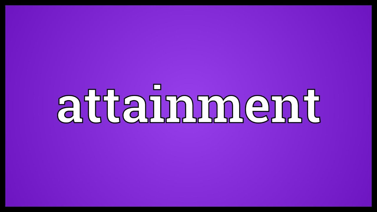 Attainment Meaning