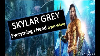 SKYLAR GREY - Everything I Need (Lyric Video)