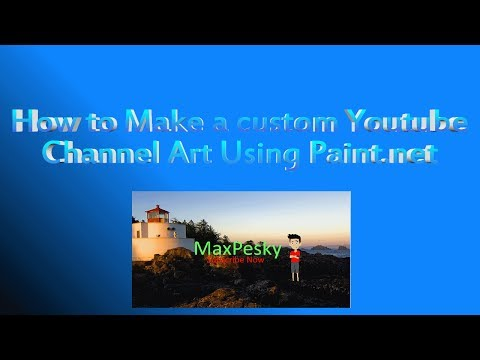 how to make youtube channel are with paint.net