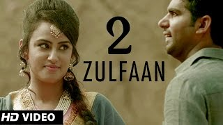 2 zulfaan - ali rajpura | tigerstyle | new punjabi songs 2014 | official hd video