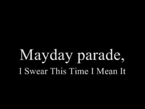 Mayday Parade, I Swear This Time I Mean It (Lyrics In Description)