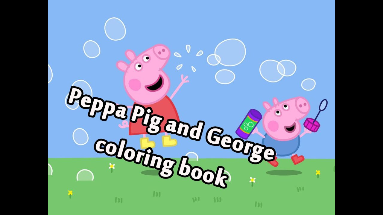 Peppa Pig And George Playing With Soap Bubbles Coloring Book Game