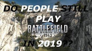 Do People Still Play Battlefield 1943 in 2019?!?!