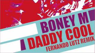 Boney M - Daddy Cool (Fernando Lutz Remix)
