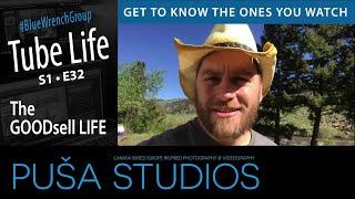The Goodsell Life | Tube Life S01 * E32  on Puša Studios