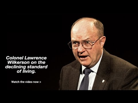 Colonel Lawrence Wilkerson – The Declining Standard of Living