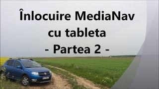 Inlocuire MediaNav Dacia cu tableta Android - Partea 2